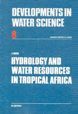 Book Hydrology and Water Resources in Tropical Africa by Balek, J.