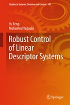 Robust Control of Linear Descriptor Systems by Yu Feng