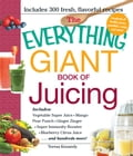 The Everything Giant Book of Juicing ee4cbbd5-82b6-4599-9dd2-8ee39f3cc063