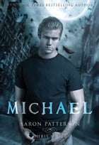 Michael: The Curse: Book 3, Parts 5-6 in The Airel Saga - Young Adult Paranormal Romance by Aaron Patterson