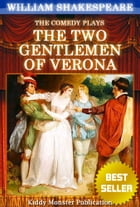 Two Gentlemen of Verona By William Shakespeare: With 30+ Original Illustrations,Summary and Free Audio Book Link by William Shakespeare