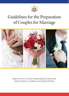 Guidelines for the Preparation of Couples for Marriage by Catholic Bishops' Conference of England and Wales