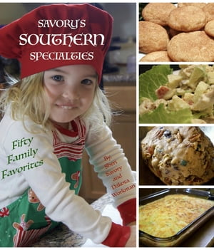 Savory's Southern Specialties: Fifty Family Favorites by Sheri Savory
