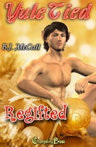 Regifted (Yule Tied) by B.J. McCall