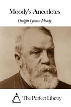 Moody's Anecdotes by Dwight Lyman Moody