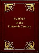 Europe in the Sixteenth Century 1494-1598, Fifth Edition by A. H. Johnson