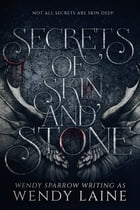 Secrets of Skin and Stone by Wendy Sparrow
