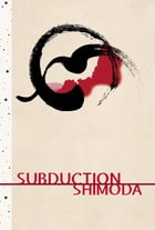 Subduction by Todd Shimoda