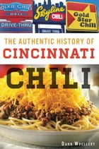 The Authentic History of Cincinnati Chili by Dann Woellert