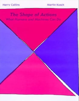 Book The Shape of Actions: What Humans and Machines Can Do by Martin Kusch