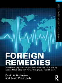 Foreign Remedies: What the Experience of Other Nations Can Tell Us about Next Steps in Reforming U…