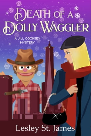 Death of a Dolly Waggler: A Jill Cooksey Mystery by Lesley St. James