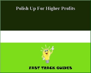 Polish Up For Higher Profits by Alexey