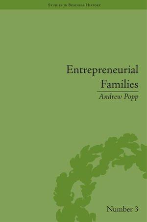Entrepreneurial Families Business,  Marriage and Life in the Early Nineteenth Century