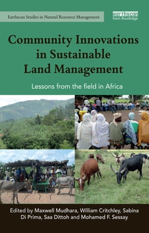 Community Innovations in Sustainable Land Management Lessons from the field in Africa