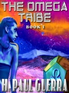 THE OMEGA TRIBE by H. Paul Guerra