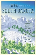 The WPA Guide to South Dakota: The Federal Writers' Project Guide to 1930s South Dakota c287bba5-6230-4c38-a388-e6732a037df4