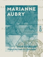 Marianne Aubry: Histoire d'une servante by Franz de Champagny