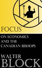 Focus on Economics and the Canadian Bishops by Walter Block