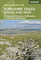 Walking in the Yorkshire Dales: South and West: Wharfedale, Littondale, Malhamdale, Dentdale and Ribblesdale by Dennis Kelsall