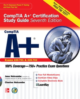 Book CompTIA A+ Certification Study Guide, Seventh Edition (Exam 220-701 & 220-702) by Jane Holcombe