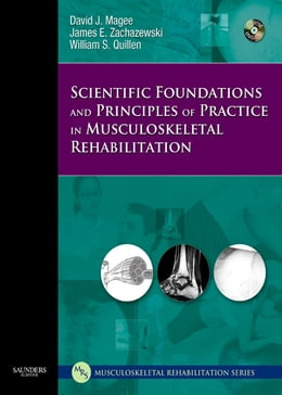 Book Scientific Foundations and Principles of Practice in Musculoskeletal Rehabilitation by David J. Magee