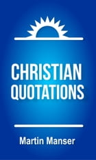 Christian Quotations by Martin Manser