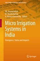 Micro Irrigation Systems in India: Emergence, Status and Impacts
