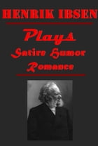 Henrik Ibsen Complete Humor Satire Romance Plays Anthologies by Henrik Ibsen
