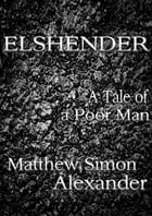Elshender: A Tale of a Poor Man