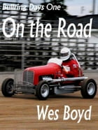 Bullring Days One: On the Road by Wes Boyd