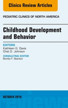 Book Childhood Development and Behavior, An Issue of Pediatric Clinics of North America, by Kathy Davis