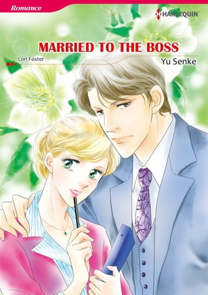 Married to the Boss (Harlequin Comics): Harlequin Comics by Lori Foster