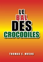 Le Bal des Crocodiles by Thomas E. Mveng