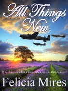 All Things New by Felicia Mires