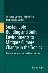 Sustainable Building and Built Environments to Mitigate Climate Change in the Tropics: Conceptual…