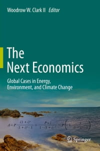 The Next Economics: Global Cases in Energy, Environment, and Climate Change