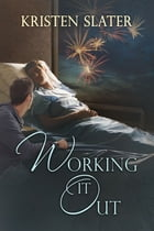 Working It Out by Kristen Slater