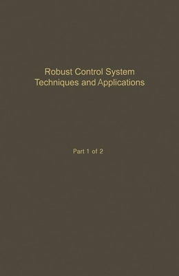 Book Control and Dynamic Systems V50: Robust Control System Techniques and Applications: Advances in… by Leonides, C.T.