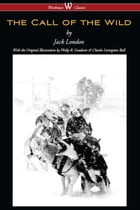 The Call of the Wild (Wisehouse Classics - with original illustrations) by Jack London