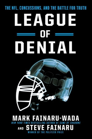League of Denial The NFL,  Concussions,  and the Battle for Truth