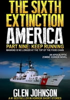 The Sixth Extinction America: Part Nine – Keep Running.