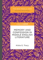 Memory and Confession in Middle English Literature by Kisha G. Tracy