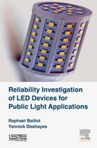 Reliability Investigation of LED Devices for Public Light Applications by Raphael Baillot