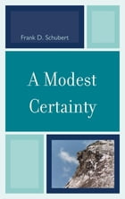 A Modest Certainty