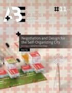 Negotiation and Design for the Self-Organizing City: Gaming as a method for Urban Design by Ekim Tan