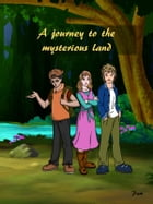 A journey to the mysterious land by Pam M