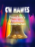 Freedom's Freehold: The Rocheport Saga, #6 by CW Hawes