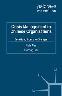 Crisis Management in Chinese Organizations: Benefiting from the Changes