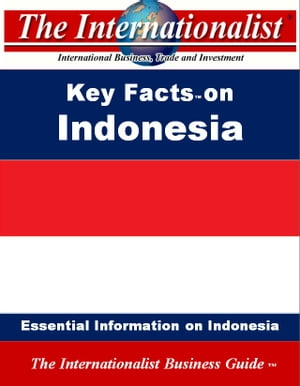 Key Facts on Indonesia: Essential Information on Indonesia by Patrick W. Nee